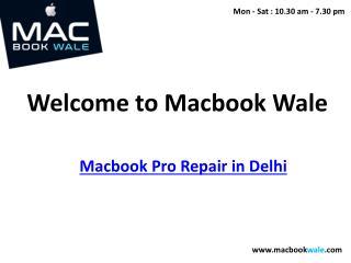 Macbook Pro Repair in Delhi - Macbook Pro Repair Delhi - Macbook Wale