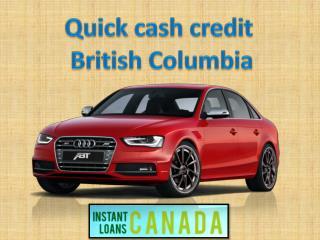 Quick cash credit British Columbia