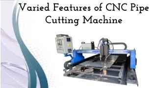 Varied Features of CNC Pipe Cutting Machine