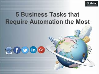 5 Business Tasks that Require Automation the Most