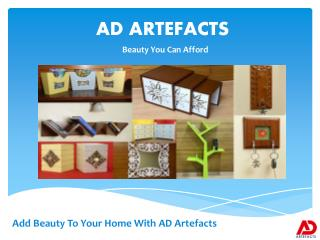 AD Artefacts – The Beauty You Can Afford