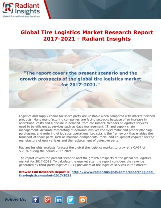 Global Tire Logistics Market Research Report 2017-2021 - Radiant Insights
