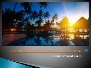 Tour the World with Personal Loans for Travel