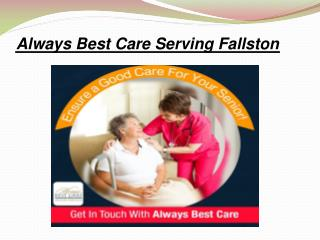 Assisted living Harford County - Always Best Care Senior Services Fallston