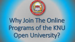 Why Join The Online Programs of the KNU Open University