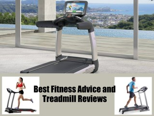 Best fitness advice and treadmill reviews