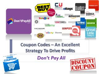 Coupon Codes – An Excellent Strategy To Drive Profits