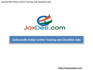 JaxDesi - Jacksonville Indian online Training and Classified Jobs