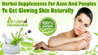 Herbal Supplements For Acne And Pimples To Get Glowing Skin Naturally