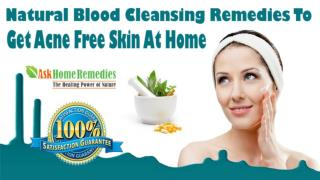 Natural Blood Cleansing Remedies To Get Acne Free Skin At Home