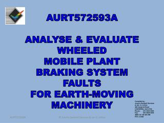 AURT572593A  ANALYSE  EVALUATE WHEELED MOBILE PLANT  BRAKING SYSTEM FAULTS FOR EARTH-MOVING  MACHINERY