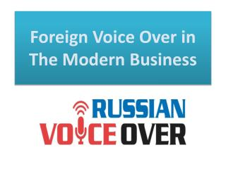 Foreign Voice Over in The Modern Business
