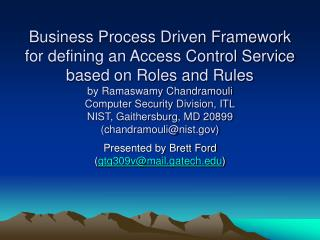 Business Process Driven Framework for defining an Access Control Service based on Roles and Rules by Ramaswamy Chandramo