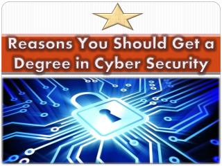 Reasons You Should Get a Degree in Cyber Security