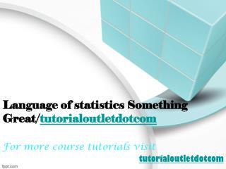Language of statistics Something Great/tutorialoutletdotcom