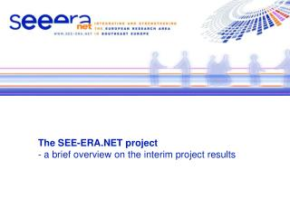 The SEE-ERA project - a brief overview on the interim project results