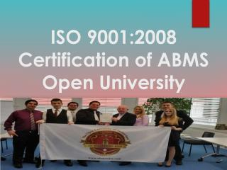 ISO 90012008 Certification of ABMS Open University