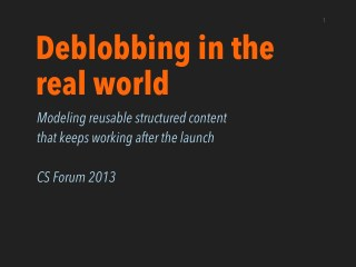 Deblobbing In The Real World