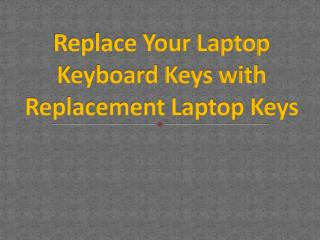 Replace Your Laptop Keyboard Keys with Replacement Laptop Keys