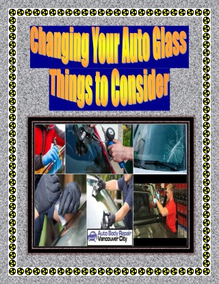 Changing Your Auto Glass – Things to Consider