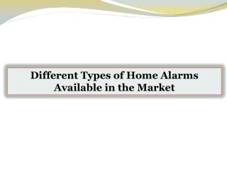 Different Types of Home Alarms Available in the Market