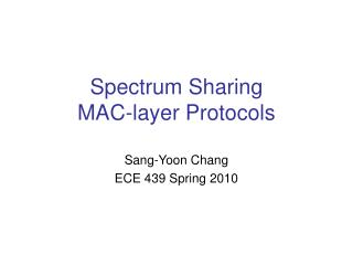 Spectrum Sharing  MAC-layer Protocols