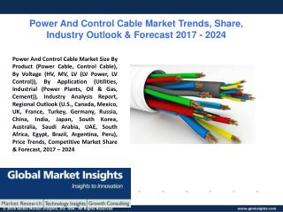 PPT for Power and Control Cable Market Trend & Forecast by 2017 - 2024