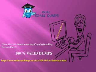 Prepare Cisco 100-105 Exam - with 100% Passing Guarantee