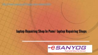 laptop Repairing Shop In Pune/ laptop Repairing Shops