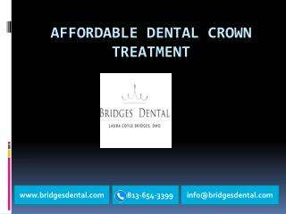 Affordable Dental Crown Treatment with  Bridges Dental, Brandon Dentist