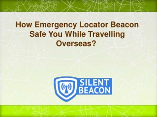 How Emergency Locator Beacon Safe You While Travelling Overseas?