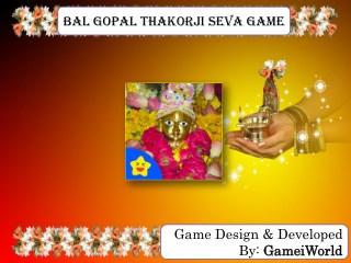 Bal Gopal Thakorji Seva Game