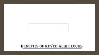 Benefits of Keyed Alike Locks