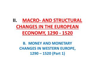 II.  MACRO- AND STRUCTURAL CHANGES IN THE EUROPEAN ECONOMY, 1290 - 1520