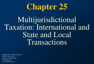 Chapter 25  Multijurisdictional Taxation: International and State and Local Transactions