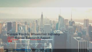 Europe Electric Wheelchair Industry 2017 Market Research Report