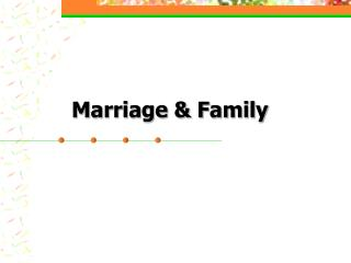 Marriage  Family