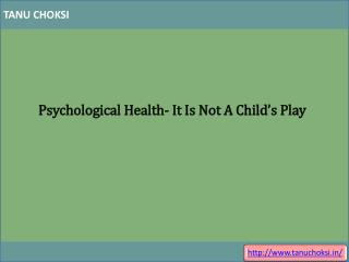 Psychological Health- It Is Not A Child's Play