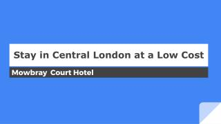 Stay in Central London at a Low Cost