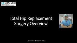Total Hip Replacement Surgery Procedure | Dr Niraj Vora