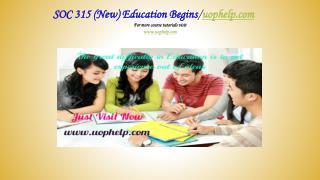 SOC 315 (New) Education Begins/uophelp.com