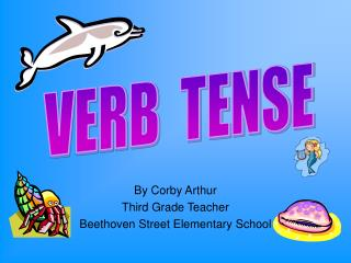 By Corby Arthur Third Grade Teacher Beethoven Street Elementary School