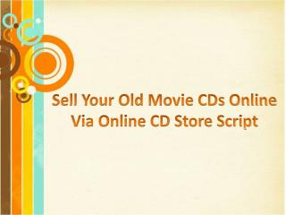 Sell Your Old Movie CDs Online Via Online CD Store Script
