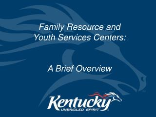 Family Resource and  Youth Services Centers:    A Brief Overview
