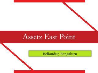 Assetz East Point – Flats in Bellandur Bengaluru