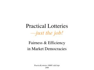 Practical Lotteries  just the job