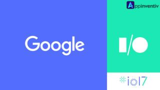 Some Amazing Announcements from Google I/O 2017