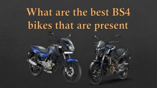 What are the best BS4 bikes that are present