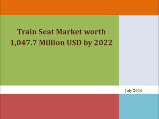 Train Seat Market worth 1,047.7 Million USD by 2022
