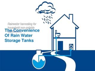 The Convenience Of Rain Water Storage Tanks